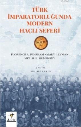 Türk İmparatorluğunda Modern Haçlı Seferi