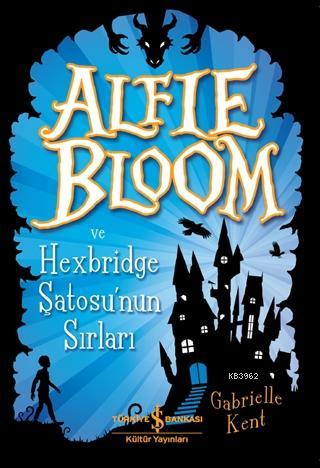 Alfie Bloom ve Hexbridge Şatosu'nun Sırları