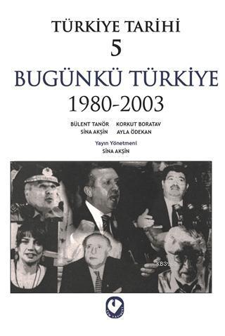 Türkiye Tarihi 5 Bugünkü Türkiye 1980 - 2003