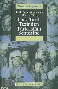 Tarih Ders Kitaplarında (1931-1993) Türk Tarih Tezinden Türk-İslam Sentezine