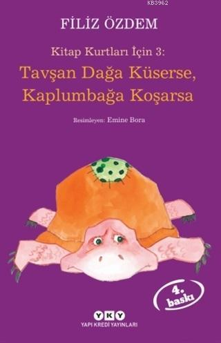 Tavşan Dağa Küserse, Kaplumbağa Koşarsa; Kitap Kurtları İçin 3