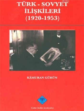 Türk - Sovyet İlişkileri (1920-1953)
