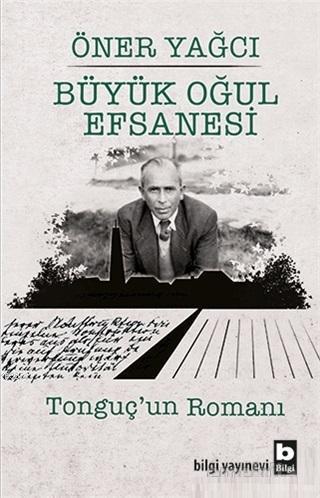 Büyük Oğul Efsanesi; Tonguç'un Romanı
