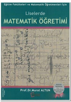 Liselerde Matematik Öğretimi; Eğitim Fakülteleri ve Matematik Öğretmenleri İçin