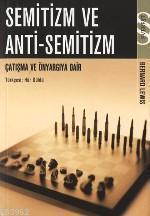 Semitizm ve Anti-semitizm; Çatışma ve Önyargıya Dair