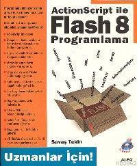 ActionScript ile Flash 8 Programlama (Uzmanlar İçin)