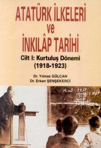 Atatürk İlkeleri ve İnkılap Tarihi Cilt: 1; Kuruluş Dönemi (1918-1923)