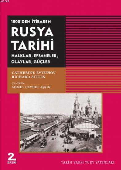 1800'den İtibaren Rusya Tarihi; Halklar, Efsaneler, Olaylar, Güçler