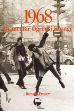 1968 - İsyancı Bir Öğrenci Kuşağı
