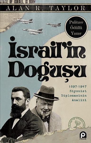 İsrailin Doğuşu; 1897-1947 Siyonist Diplomasinin Analizi