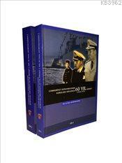 Cumhuriyet Donanmasının Kuruluşu Sırasında 60 Yıl Hizmet 1918-1977