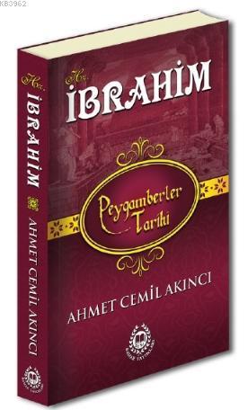 Hz.İbrahim; Peygamberler Tarihi