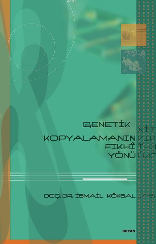 Genetik Kopyalamanın Fıkhî Yönü