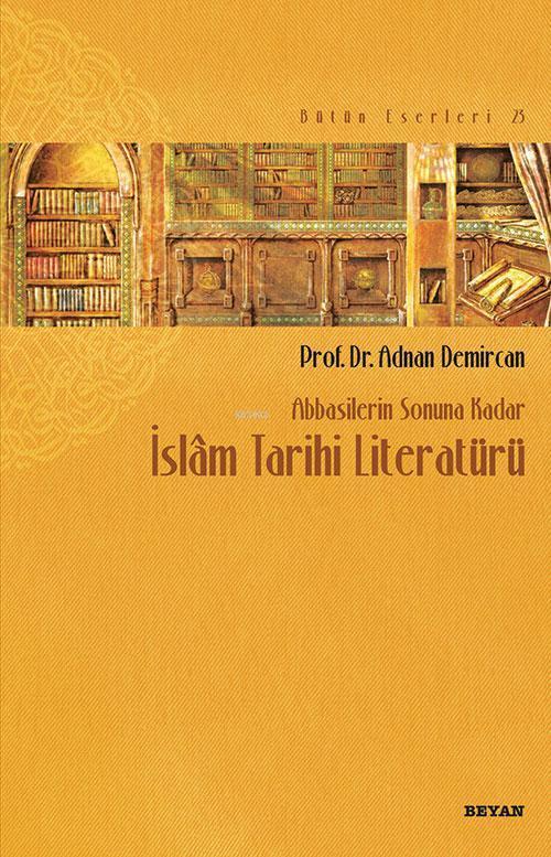 Abbasilerin Sonuna Kadar İslam Tarihi Literatürü