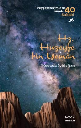 Hz. Huzeyfe Bin Yaman; Peygamberimiz'in İzinde 40 Sahabi/36