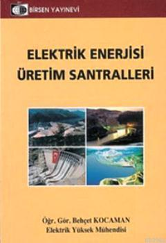 Elektrik Enerjisi Üretim Santralleri