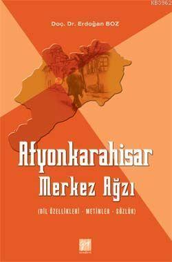 Afyonkarahisar Merkez Ağzı; Dil Özellikleri - Metinler - Sözlük