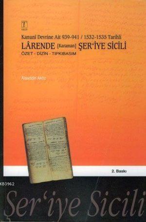 Kanuni Devrine Ait 1532 - 1535 Tarihli| Larende (Karaman) Şer'iye Sicili