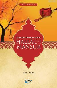 Dicle'den Yükselen Feryat Hallac-ı Mansur