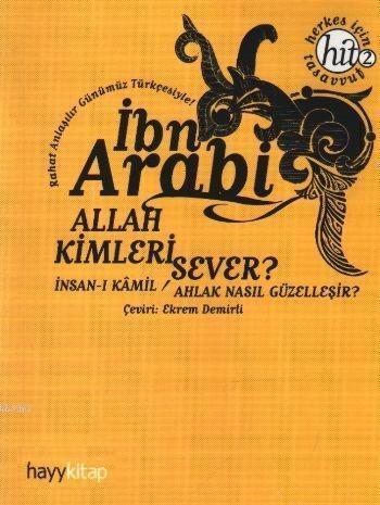 Allah Kimleri Sever?; İnsan-ı Kamil / Ahlak Nasıl Güzelleşir?