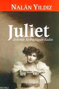Juliet; Erdemle Kırbaçlayan Kadın