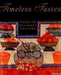 Tımeless Tastes; Turkish Culınary Culture
