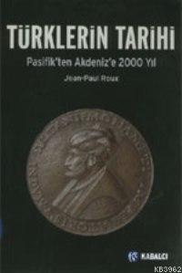 Türklerin Tarihi; Pasifik'ten Akdeniz'e 2000 Yıl