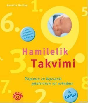 Hamilelik Takvimi; Yaşamın En Heyecanlı Günlerinin Yol Arkadaşı