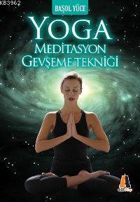 Yoga; Meditasyon Gevşeme Tekniği