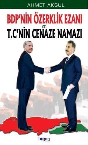 BDP'nin Özerklik Ezanı ve T.C'nin Cenaze Namazı