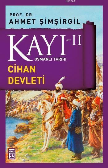 Kayı II; Cihan Devleti
