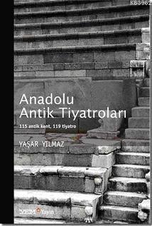 Anadolu Antik Tiyatroları; 115 Antik Kent, 119 Tiyatro