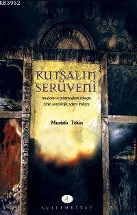 Kutsalın Serüveni; Modern ve Posmodern Süreçte Dinin Sosyolojik Açılım İmkanı
