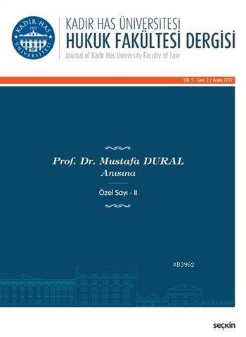 Kadir Has Üniversitesi Hukuk Fakültesi Dergisi; Cilt:5 Sayı:2 Aralık 2017