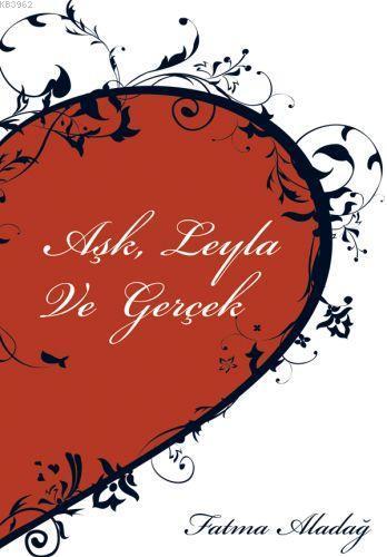 Aşk Leyla ve Gerçek