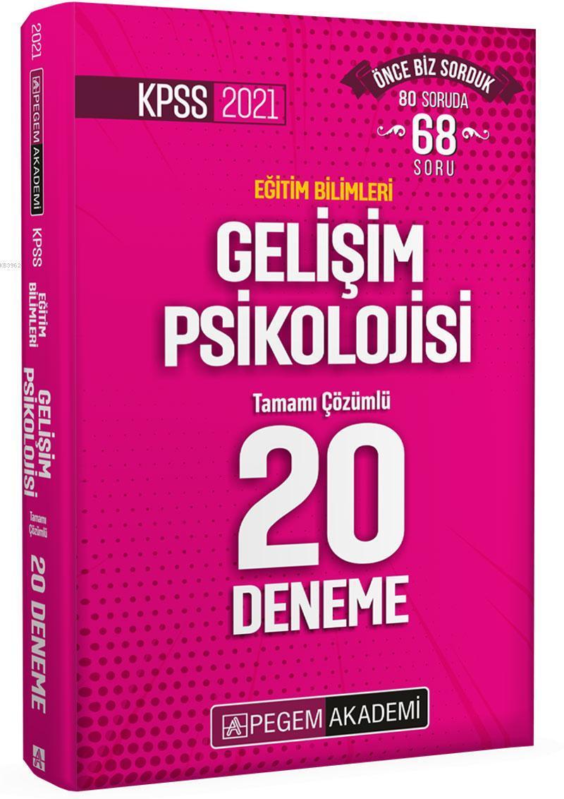 2021 KPSS Eğitim Bilimleri Gelişim Psikolojisi Tamamı Çözümlü 20 Deneme