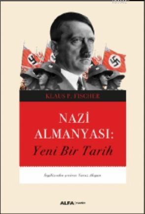 Nazi Almanyası; Yeni Bir Tarih