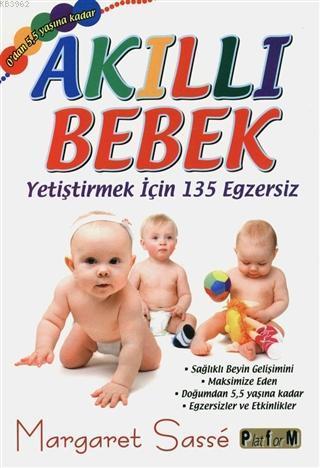 Akıllı Bebek - Yetiştirmek için 135 Egzersiz