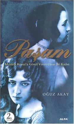 Paşam; Mustafa Kemale Gönül Veren Cesur İki Kadın