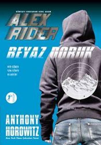 Alex Rider - Beyaz Doruk; Dünyayı Kurtaran Genç Adam