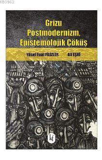 Grizu; Postmodernizm, Epistemolojik Çöküş