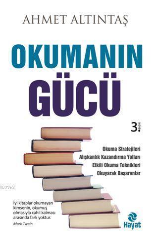Okumanın Gücü; Okuma Stratejileri, Alışkanlık Kazandırma Yolları, Etkili Okuma Teknikleri, Okuyarak Başaranlar.