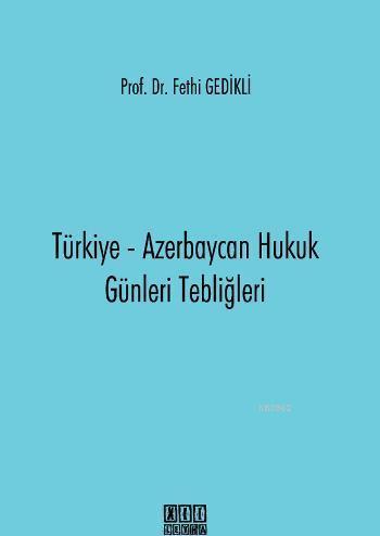 Türkiye - Azerbaycan Hukuk Günleri Tebliğleri