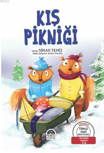 Kış Pikniği - Türkçe Tema Hikâyeleri; Arkadaşlık - Paylaşım - Sevgi