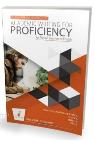 A Comprehensive Guide to Academic Writing for Proficiency For Turkish Learners of English