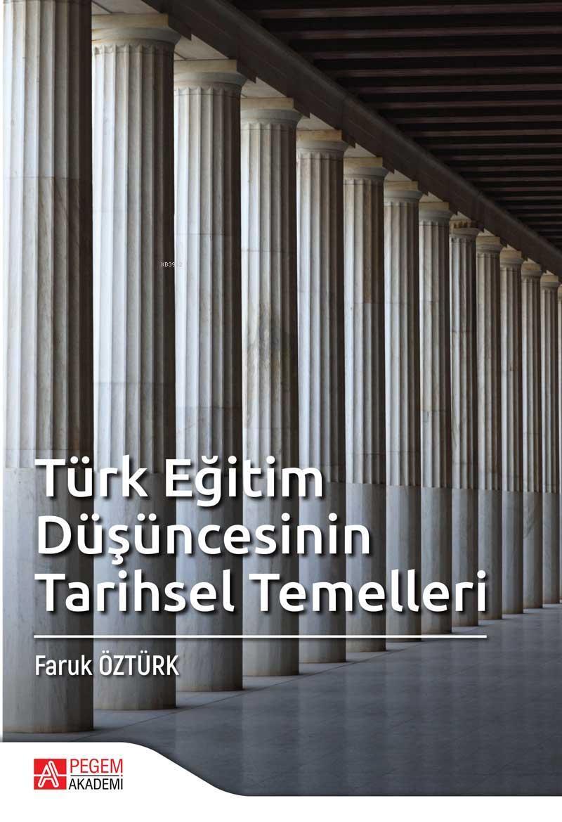 Türk Eğitim Düşüncesinin Tarihsel Temelleri