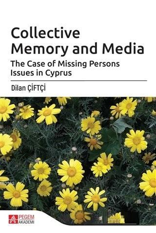 Collective Memory and Media; The Case of Missing Persons Issues in Cyprus