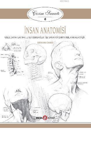 İnsan Anatomisi - Çizim Sanatı 6; Güzel Sanatlar Fakültesi Öğrencileri ile Sanatkarların Kullanmaları İçin