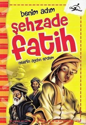 Benim Adım - Şehzade Fatih