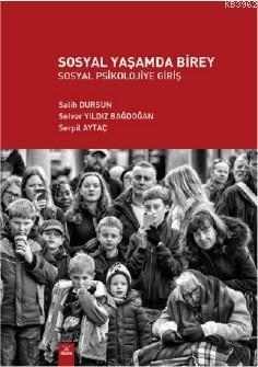 Sosyal Yaşamda Birey; Sosyal Psikolojiye Giriş